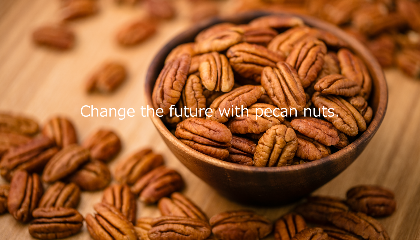 Change the future with pecan nuts.